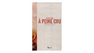 A PEINE CRU – Stéphane Jégo