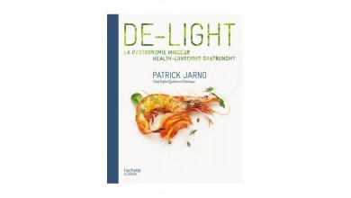 DE-LIGHT. LA GASTRONOMIE MINCEUR – Patrick Jarno