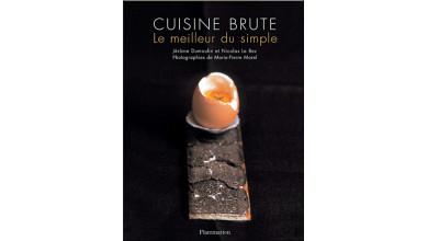 Cuisine Brute – Jérôme Dumoulin et Nicolas Le Bec