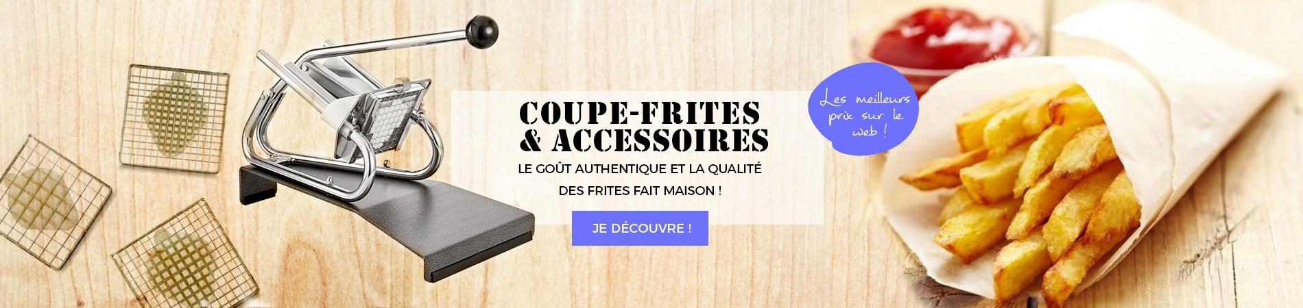 Coupe-Frites & accessoires
